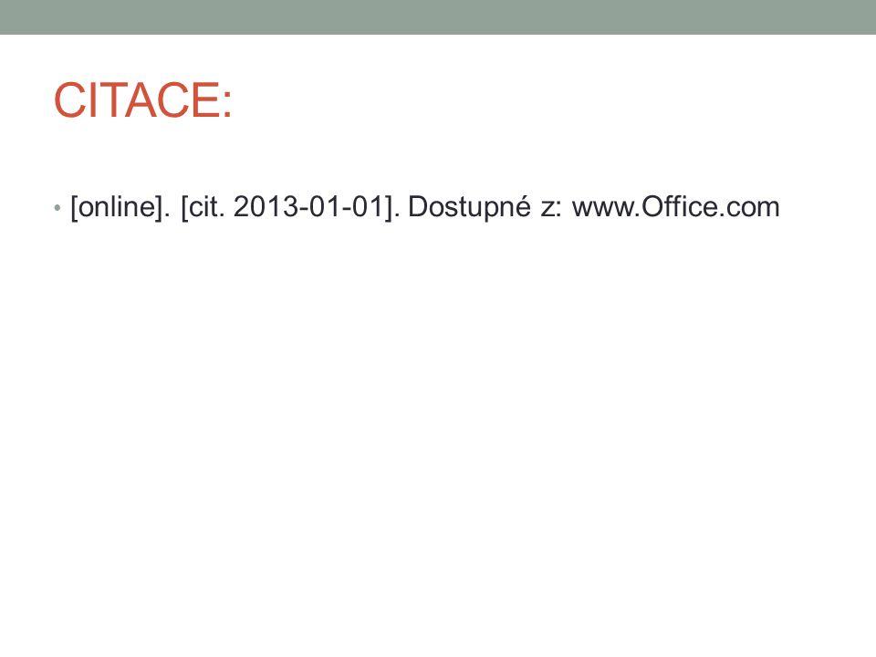 CITACE: [online]. [cit. 2013-01-01]. Dostupné z: www.Office.com